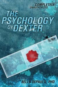 The Psychology of Dexter (Psychology of Popular Culture) - Bella DePaulo, Bella DePaulo PhD