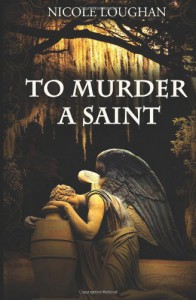 To Murder a Saint: 1 (Saints) - Nicole Loughan