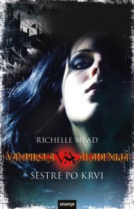 Sestre po krvi (Vampirska akademija, #1) - Richelle Mead