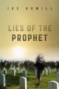 Lies of the Prophet - Ike Hamill