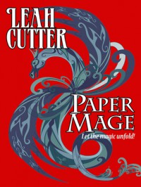 Paper Mage - Leah Cutter