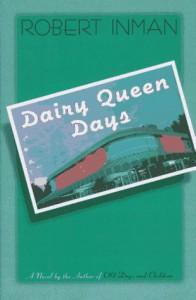 Dairy Queen Days - Robert Inman