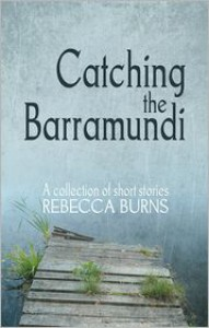 Catching the Barramundi - Rebecca  Burns
