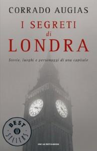 I segreti di Londra: Storie, luoghi e personaggi di una capitale - Corrado Augias
