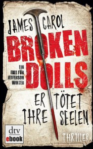 Broken Dolls - Er tötet ihre Seelen: Thriller - James Carol