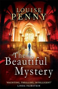 The Beautiful Mystery: Number 8 in series (Chief Inspector Gamache) - Louise Penny