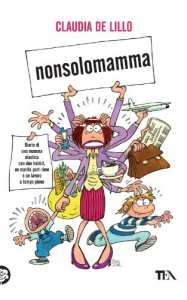 Nonsolomamma (Laughing out loud) - Claudia de Lillo