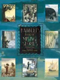 Bambert's Book of Missing Stories - Reinhardt Jung, Emma Chichester Clark, Anthea Bell