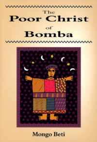 The Poor Christ of Bomba - Mongo Beti, Gerald Moore