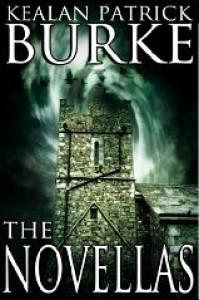The Novellas - Kealan Patrick Burke