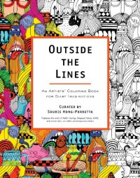 Outside the Lines: An Artists' Coloring Book for Giant Imaginations - Souris Hong-Porretta