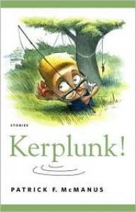 Kerplunk!: Stories - Patrick F. McManus