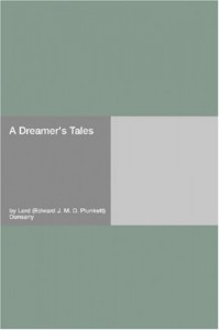 A Dreamer's Tales - Lord Dunsany