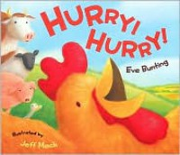 Hurry! Hurry! - Eve Bunting, Jeff Mack