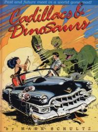 Cadillacs & Dinosaurs - Mark Schultz