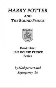 Harry Potter and the Bound Prince (The Bound Prince, #1) - slashpervert,  Sayingsorry_hh