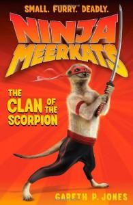 Ninja Meerkats (#1): The Clan of the Scorpion - Gareth Jones