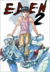 Eden: It's an Endless World, Volume 2 - Hiroki Endo