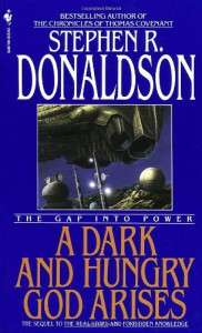 The Gap Into Power: A Dark and Hungry God Arises - Stephen R. Donaldson