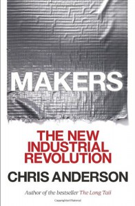 Makers: The New Industrial Revolution - Chris Anderson