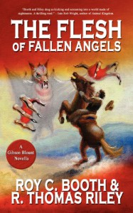 The Flesh of Fallen Angels (Gibson Blount, #1) - R. Thomas Riley