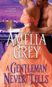 A Gentleman Never Tells - Amelia Grey