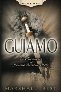 Guiamo (The Chronicles of Guiamo Durmius Stolo) - Marshall Best