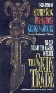 The Skin Trade - Dan Simmons, Douglas E. Winter, Stephen King, George R.R. Martin