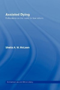 Assisted Dying - Sheila A.M. McLean