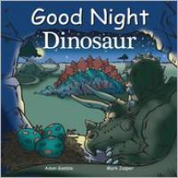 Good Night Dinosaur - Adam Gamble, Mark Jasper