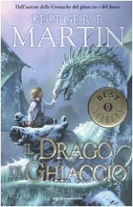 Il drago di ghiaccio - George R. Martin