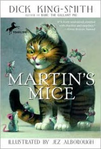 Martin's Mice - Dick King-Smith,  Jez Alborough (Illustrator)