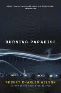 Burning Paradise - Robert Charles Wilson