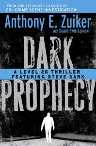 Dark Prophecy: A Level 26 Thriller Featuring Steve Dark - Anthony E. Zuiker, Duane Swierczynski