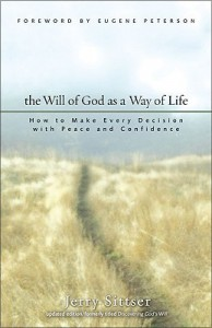 The Will of God as a Way of Life: How to Make Every Decision with Peace and Confidence - Gerald Lawson Sittser, Eugene H. Peterson