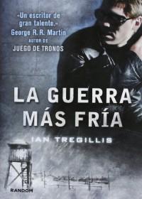La guerra más fría (Tríptico de Asclepia, #2) - Ian Tregillis, Manu Viciano