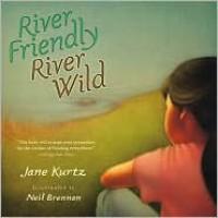 River Friendly, River Wild - Jane Kurtz, Neil Brennan