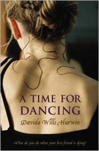 A Time for Dancing - Davida Wills Hurwin