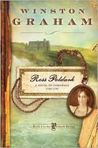 Ross Poldark: A Novel of Cornwall, 1783-1787 (Poldark, #1) - Winston Graham