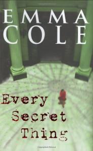 Every Secret Thing - Emma Cole, Susanna Kearsley