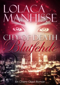 City of Death - Blutfehde - Lolaca Manhisse