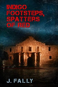 Indigo Footsteps, Spatters of Red - J. Fally