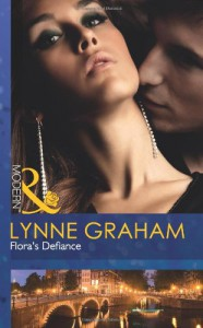 Flora's Defiance. Lynne Graham (Mills & Boon Modern) - Lynne Graham