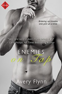 Enemies on Tap (a Sweet Salvation Brewery Novel) (Entangled Indulgence) - Avery Flynn