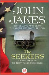 The Seekers (The Kent Family Chronicles #3) - John Jakes