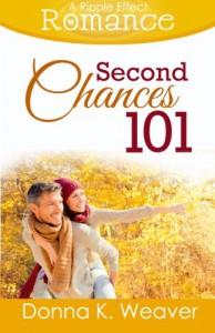Second Chances 101 (A Ripple Effect Romance Novella, Book 5) (Volume 5) - Donna K. Weaver