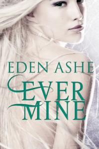 Ever Mine - Eden Ashe