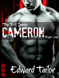 Cameron Part One (The Pit Series (BDSM Erotica)) - Edward Tailor