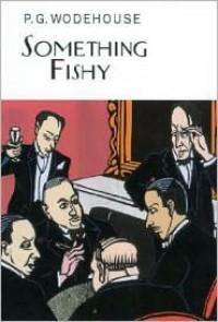 Something Fishy - P. G. Wodehouse