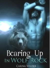 Bearing Up In Wolf Rock (A BBW Bear Shifter Romance) (Wolf Rock Shifters) - Carina Wilder